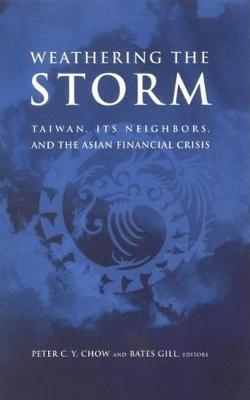 Weathering the Storm: Taiwan, Its Neighbours, and the Asian Financial Crisis (Paperback)