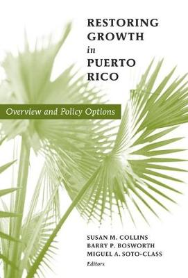 Restoring Growth in Puerto Rico: Overview and Policy Options (Paperback)