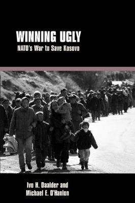 Winning Ugly: NATO's War to Save Kosovo (Paperback)