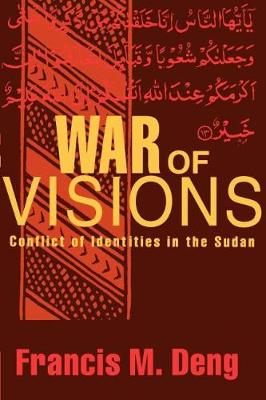 War of Visions: Conflicts of Identities in the Sudan (Hardback)