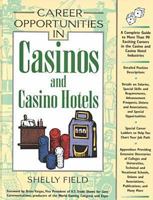 Career Opportunities in Casinos and Casino Hotels: A Comprehensive Guide to Exciting Careers in Casinos and the Gaming Industry (Hardback)
