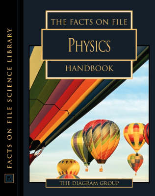 The Facts on File Physics Handbook - Facts on File Science Handbooks (Paperback)
