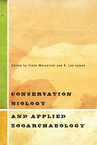 Conservation Biology and Applied Zooarchaeology (Hardback)