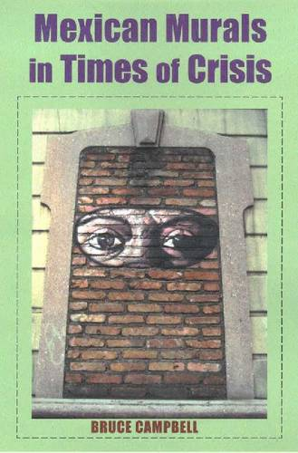 Mexican Murals in Times of Crisis (Hardback)