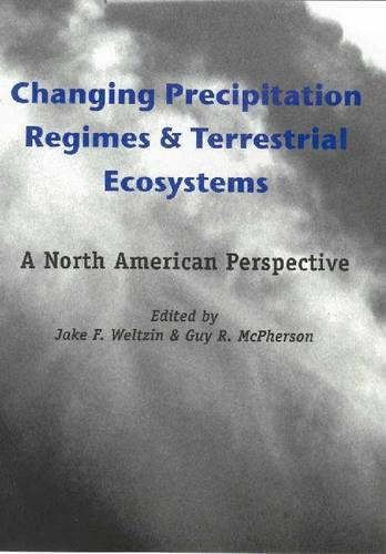 Changing Precipitation Regimes and Terrestrial Ecosystems: A North American Perspective (Hardback)