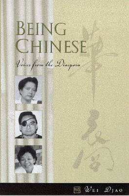 Being Chinese: Voices from the Diaspora (Paperback)