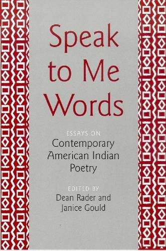 Speak to ME Words: Essays on Contemporary American Indian Poetry (Hardback)