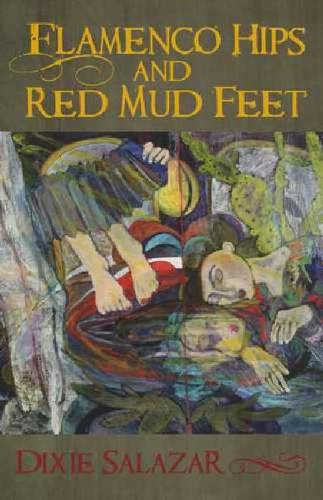Flamenco Hips and Red Mud Feet - Camino del Sol (Paperback)