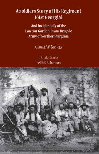 A Soldier's Story of His Regiment (61st Georgia) and Incidentally of the Lawton (Paperback)