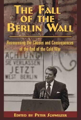 The Fall of the Berlin Wall: Reassessing the Causes and Consequences of the End of the Cold War - Hoover Inst Press Publication (Paperback)