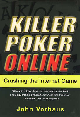 Killer Poker Online: Crushing the Internet Game (Paperback)