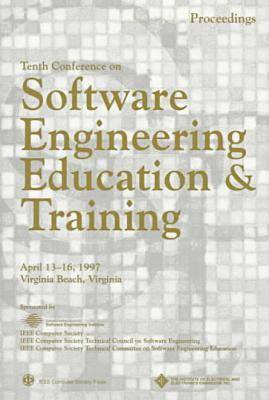 Software Engineering Education and Training (Csee '97): 10th Conference (Hardback)