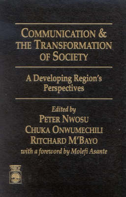 Communication and the Transformation of Society: A Developing Region's Perspectives (Hardback)