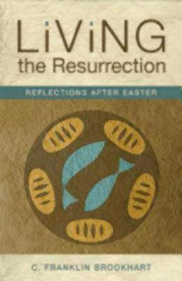 Living the Resurrection: Reflections After Easter (Paperback)