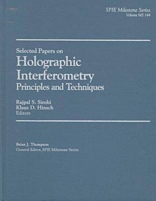 Selected Papers on Holographic Interferometry: Principles and Techniques - SPIE Milestone Series v. MS 144 (Hardback)
