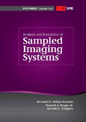 Analysis and Evaluation of Sampled Imaging Systems - Tutorial Texts TT87 (Paperback)