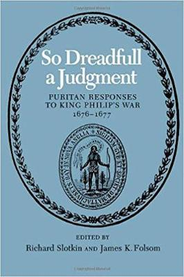 So Dreadfull a Judgment: Puritan Responses to King Philip's War, 1676-77 (Paperback)