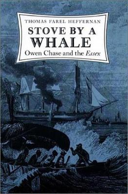 Stove by a Whale: Owen Chase and the Essex (Paperback)