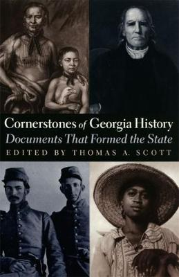 Cornerstones of Georgia History: Documents That Formed the State (Paperback)