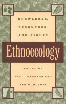 Ethnoecology: Knowledge, Resources and Rights (Paperback)