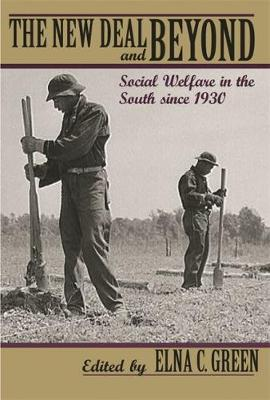 The New Deal and Beyond: Social Welfare in the South Since 1930 (Paperback)