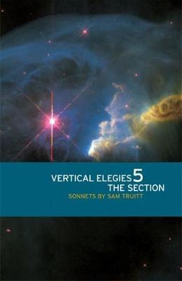 Vertical Elegies 5: The Section (Paperback)