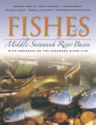 Fishes of the Middle Savannah River Basin: With Emphasis on the Savannah River Site (Hardback)