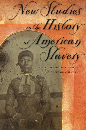 New Studies in the History of American Slavery (Hardback)