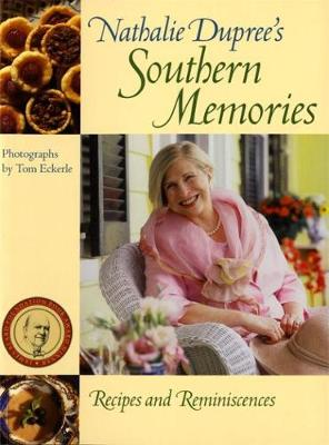 Nathalie Dupree's Southern Memories: Recipes and Reminiscences (Paperback)