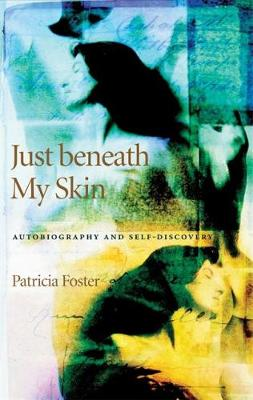 Just Beneath My Skin: Autobiography and Self-discovery (Paperback)