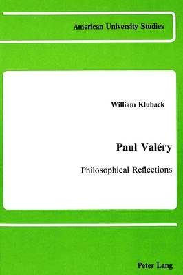 Paul Valery: Philosophical Reflections - American University Studies, Series 5: Philosophy 22 (Hardback)