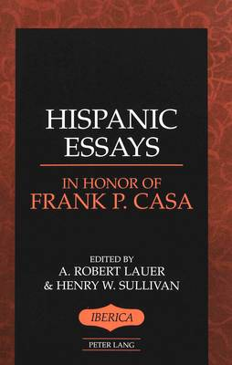 Hispanic Essays in Honor of Frank P. Casa - Iberica 20 (Paperback)