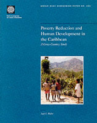 Poverty Reduction and Human Development in the Caribbean: A Cross-country Study - World Bank Discussion Paper No.366. (Paperback)