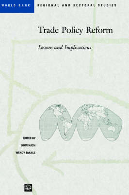 Trade Policy Reform: Lessons and Implications - World Bank Regional & Sectoral Studies (Paperback)
