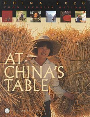 At China's Table: Food Security Options - China 2020 S. (Paperback)