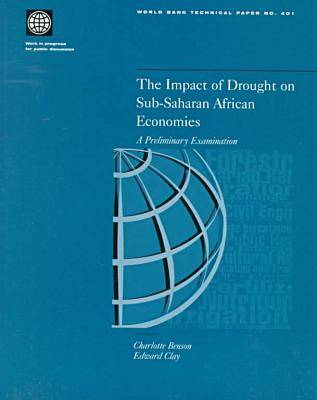 The Impact of Drought on Sub-Saharan African Economies: A Preliminary Examination - World Bank Technical Paper 401 (Paperback)