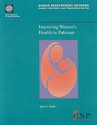 Improving Women's Health in Pakistan - Health, Nutrition & Population Series (Paperback)