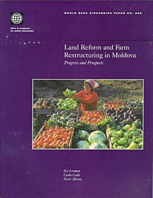 Land Reform and Farm Restructuring in Moldova: Progress and Prospects - World Bank Discussion Paper 398 (Paperback)