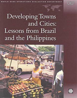 Developing Towns and Cities: Lessons from Brazil and Philippines (Hardback)