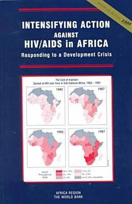 Intensifying Action Against HIV/AIDS in Africa: Responding to a Development Crisis (Hardback)