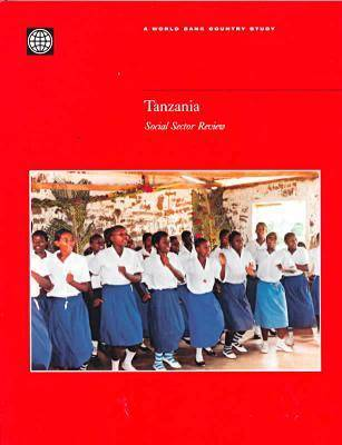 Tanzania: Social Sector Review - World Bank Country Study (Paperback)