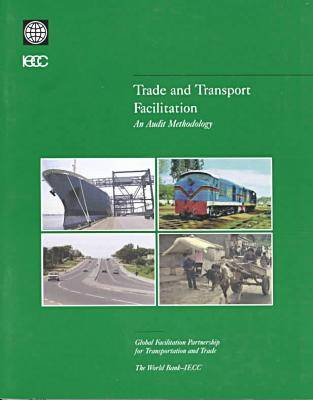 Trade and Transport Facilitation: An Audit Methodology (Paperback)