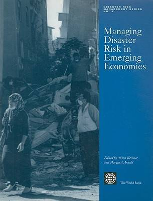 Managing Disaster Risk in Emerging Economies - Disaster Risk Management No. 2 (Paperback)