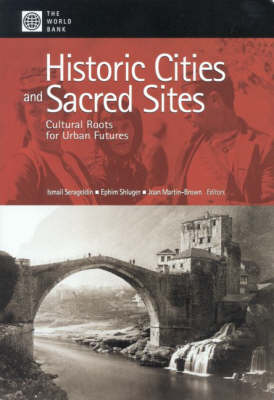 Historic Cities and Sacred Sites: Cultural Roots for Urban Futures (Paperback)