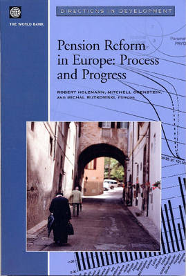 Pension Reform in Europe: Process and Progress - Directions in Development - Human Development (Paperback)