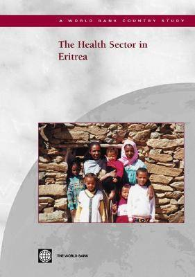 The Health Sector in Eritrea - World Bank Country Study (Paperback)