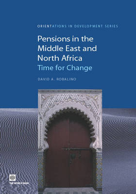 Pensions in the Middle East and North Africa: Time for Change (Paperback)