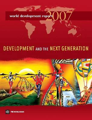 World Development Report 2007: Development and the Next Generation (Paperback)