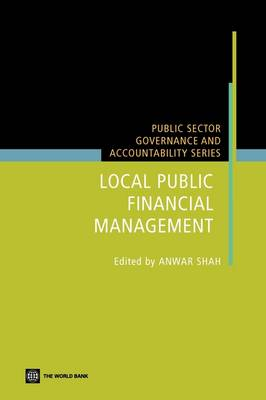 Local Public Financial Management - Public Sector Governance and Accountability (Paperback)
