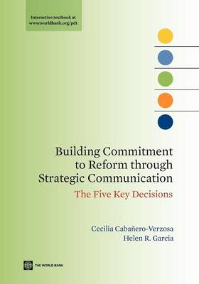 Building Commitment to Reform Through Strategic Communication: The Five Key Decisions (Paperback)